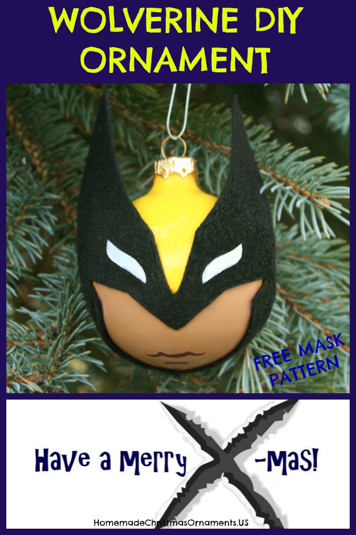 Wolverine is back and he's wearing his famous costume... make this DIY ornament from a Christmas glass ball to decorate your tree this year!